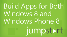 Building Apps for Both Windows 8 and Windows Phone 8 Jump Start