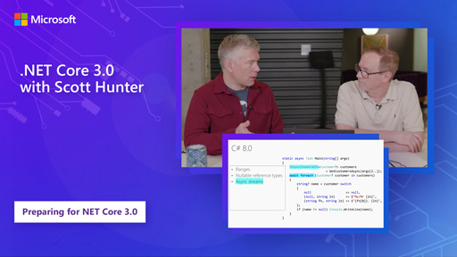 .NET Core 3.0 with Scott Hunter