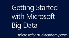 Getting Started with Microsoft Big Data