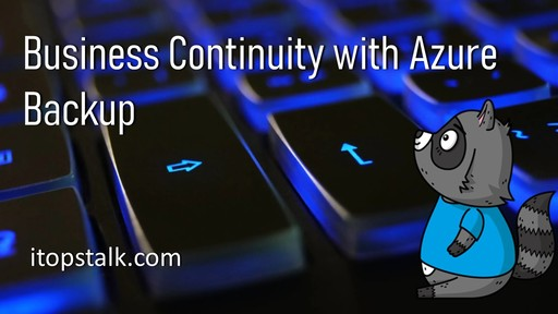Business Continuity with Azure - Backup
