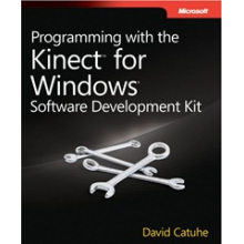 """Programming with the Kinect for Windows Software Development Kit"""