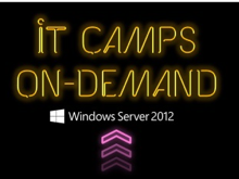 IT Camps On-Demand: Windows Server 2012